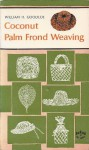 Coconut Palm Frond Weaving - William H. Goodloe, William Goodloe