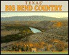 Texas Big Bend Country (Texas Geographic Series) - George Wuerthner