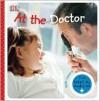 Visiting The Doctor (Dk First Steps) - Dawn Sirett, Howard Shooter