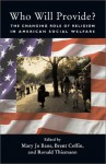 Who Will Provide? The Changing Role Of Religion In American Social Welfare - Mary Jo Bane, Mary Jo Bane, Brent Coffin