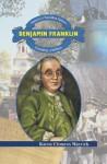 Benjamin Franklin: Creating a Nation - Karen Clemens Warrick