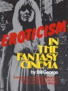 Eroticism in the Fantasy Cinema - Bill George, Christopher Lee, Caroline Munro, Bobbie Bresee