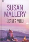Üksnes minu (Fool's Gold, #4) - Susan Mallery, Raili Puskar