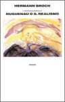 I sonnambuli. 1918 Huguenau o il realismo - Hermann Broch, Clara Bovero