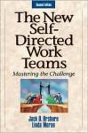 The New Self-Directed Work Teams: Mastering the Challenge - Jack Orsburn, Jack D. Orsburn, Ed Musselwhite, Jack Orsburn