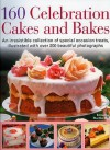 160 Celebration Cakes and Bakes: An Irresistible Collection of Special Occasion Treats, Illustrated with Over 200 Beautiful Photographs - Martha Day