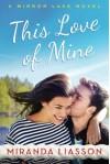 This Love of Mine (A Mirror Lake Novel) - Miranda Liasson
