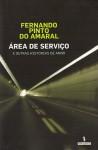 Área de Serviço e Outras Histórias de Amor - Fernando Pinto do Amaral