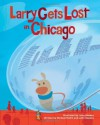 Larry Gets Lost in Chicago - Michael Mullin, John Skewes