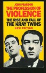 [Profession of Violence: Rise and Fall of the Kray Twins] (By: John Pearson) [published: January, 1995] - John Pearson;