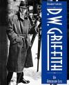 D.W. Griffith: An American Life - Richard Schickel