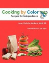 Cooking by Color: Recipes for Independence - Joan E. Guthrie Medlen, Julie Felton