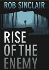 Rise of the Enemy (The Enemy Series) - Rob Sinclair