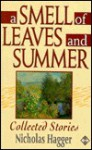 Smell of Leaves and Summer: Collected Stories - Nicholas Hagger