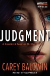 Judgment: A Cassidy & Spenser Thriller (Cassidy & Spenser Thrillers) - Carey Baldwin