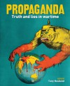 Propaganda: Truth and Lies in Wartime - Tony Husband