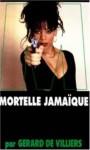 Mortelle Jamaïque - Gérard de Villiers