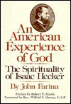 An American Experience of God: The Spirituality of Isaac Hecker - John Farina