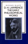 The Early Philosophical Works - D.H. Lawrence, Michael Black