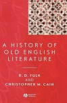 A History of Old English Literature - Robert D. Fulk, Christopher M. Cain, Rachel S. Anderson