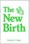 The New Birth - Kenneth E. Hagin