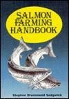 Salmon Farming Handbook-89 - Stephen Drummond Sedgwick