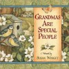 Grandmas Are Special People - Susan Winget