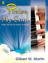 Praise, My Soul: Psalm Hymns for Piano 4-Hands - Gilbert M. Martin