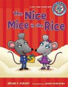 The Nice Mice in the Rice: A Long Vowel Sounds Book - Brian P. Cleary, Jason Miskimins, Alice M. Maday