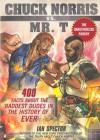 Chuck Norris Vs. Mr. T: : 400 Facts About the Baddest Dudes in the History of Ever - Ian Spector, Angelo Vildasol, John Petersen