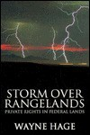 Storm over Rangelands: Private Rights in Federal Lands - Wayne Hage, Ron Arnold