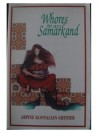 Whores From Samarkand - Arpine Konyalian Grenier