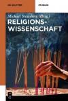 Religionswissenschaft - Michael Stausberg