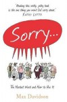 Sorry: The Hardest Word and How to Use It - Max Davidson