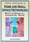 Home and Small Office Networking: Room-To-Room or Around the World - John Paul Mueller
