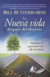 La Nueva Vida Despues del Divorcio: Promesas de Esperanza Mas Alla del Dolor - Bill Butterworth