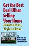 Get The Best Deal When Selling Your Home: Hampton Roads Virginia Edition: A Guide Through The Real Estate Purchasing Process, From Choosing A Realtor To ... (Get the Best Deal When Selling Your Home) - Dave Macklin, Ken Deshaies, Ruth Ann Macklin