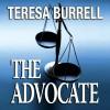 The Advocate: The Advocate, Book 1 - Teresa Burrell, Summer Rona