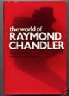 The World of Raymond Chandler - Miriam Gross