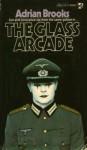 The Glass Arcade - Adrian Brooks