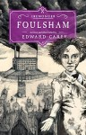 Foulsham: Book Two (The Iremonger Trilogy) by Edward Carey (2015-11-24) - Edward Carey