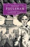 Foulsham: Book Two (The Iremonger Trilogy) by Edward Carey (2015-11-24) - Edward Carey