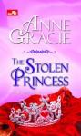 The Stolen Princess - Putri yang Hilang - Anne Gracie