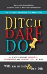 Ditch. Dare. Do!: 3D Personal Branding for Executives - William Arruda, Deb Dib, Richard Nelson Bolles