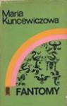 Fantomy - Maria Kuncewiczowa