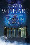 Foreign Bodies: A Marcus Corvinus mystery set in Ancient Rome - David Wishart