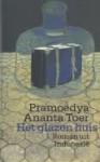 Het glazen huis - Pramoedya Ananta Toer, Henk Maier