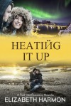 Heating It Up - Elizabeth Harmon