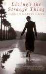 Living's the Strange Thing - Carmen Martín Gaite