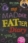My Madder Fatter Diary - Rae Earl